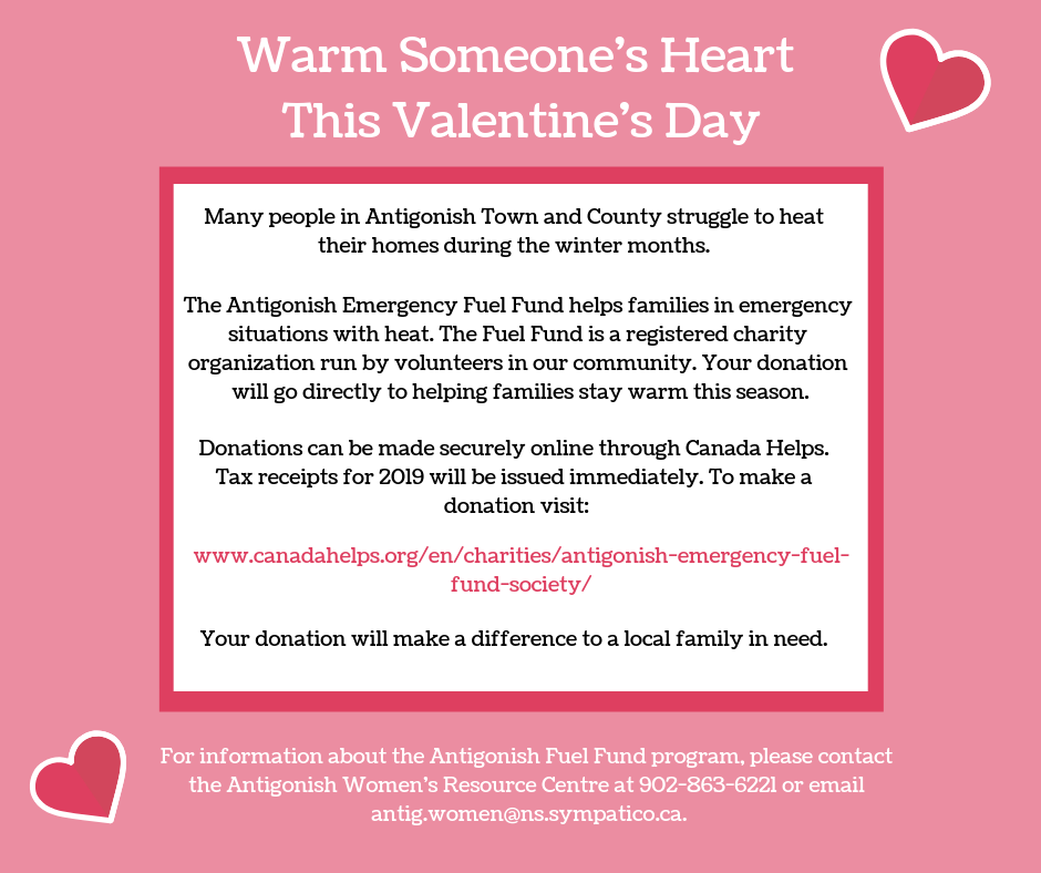 Donate to Antigonish Emergency Fuel Fuel Fund to support a family in need. Call the Women's Resource Centre to find out how at 902-863-6221.